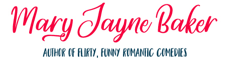 Mary Jayne Baker: author of flirty, funny romantic comedies